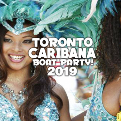 TORONTO CARIBANA BOAT PARTY 2019   SATURDAY AUG 3RD (OFFICIAL PAGE