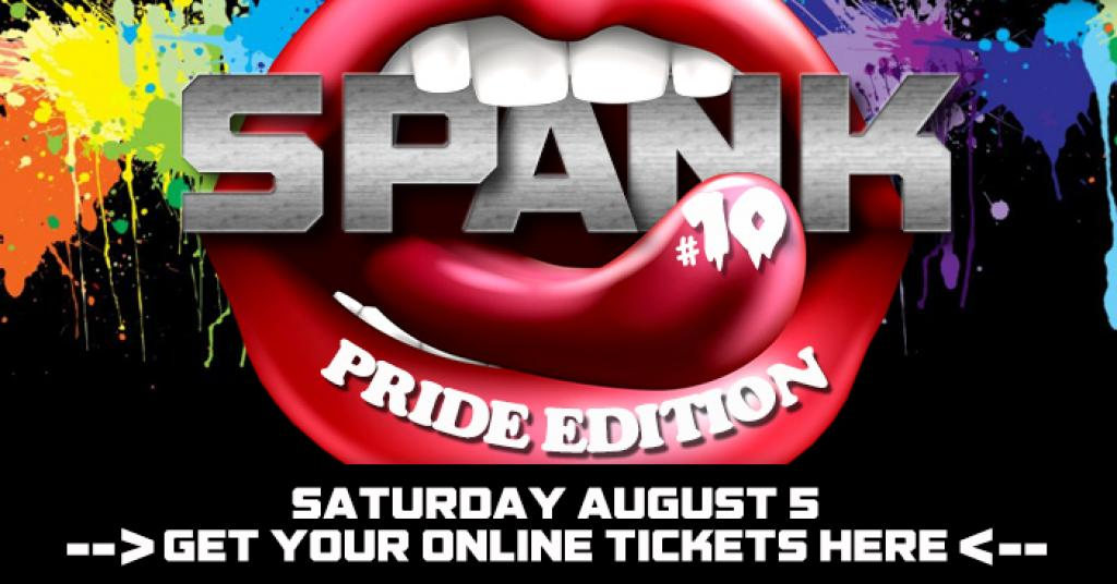 SPANK 10 : PRIDE EDITION : NEW INCREDIBLE LOCATION