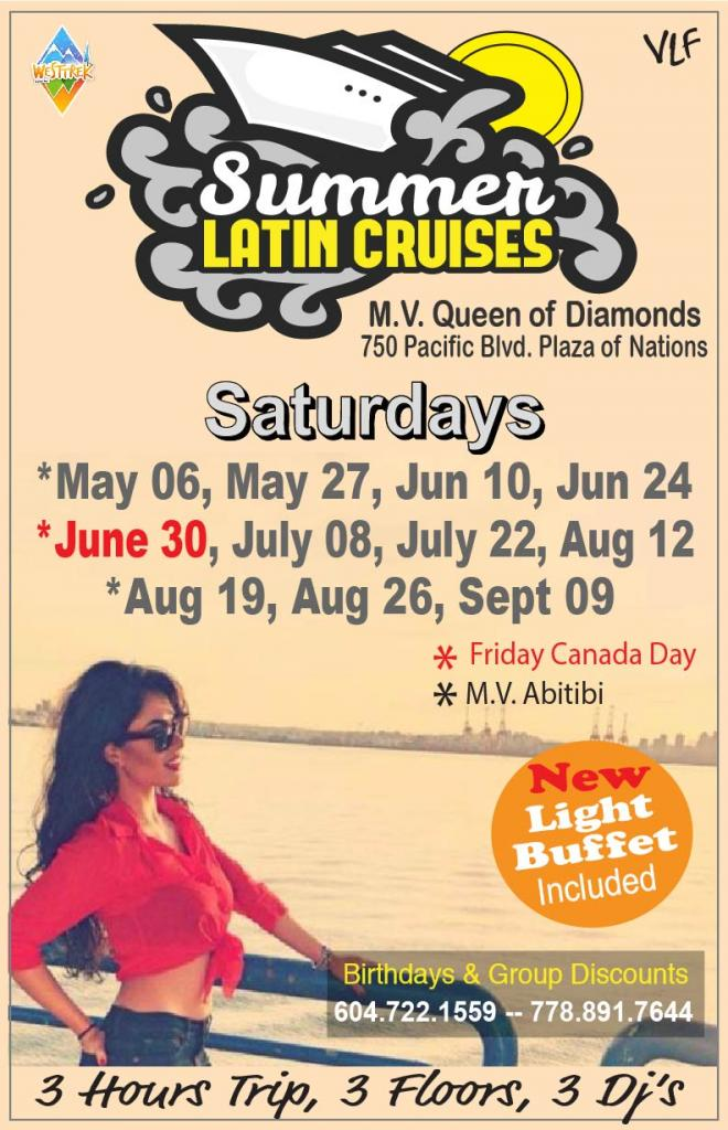 Latin Cruises '17 : CANADA DAY : FRI, June 30